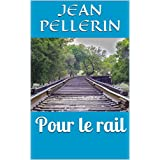 Pour le rail (French Edition)