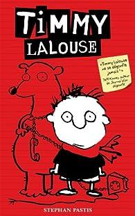 Timmy Lalouse, Tome 1 par Stephan Pastis