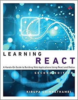Learning React: A Hands-On Guide to Building Web