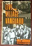 Live at the Village Vanguard, Max Gordon, 0312488793