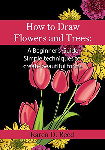 Pdf eBooks How to Draw Flowers and Trees: A Beginner's Guide. Simple techniques to create beautiful forms