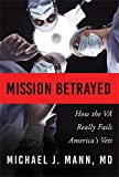 img - for Mission Betrayed: How the VA Really Fails America's Vets book / textbook / text book