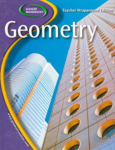 Glencoe Geometry: Teachers Wraparound Edition