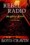 Rebel Radio: A Post-Apocalyptic Story (A World Burns Story)