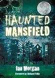 Haunted Mansfield
