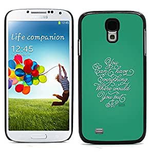 Graphic4You You Cant Have Everything Message Quote Hard Case Cover for Samsung Galaxy S4 S IV