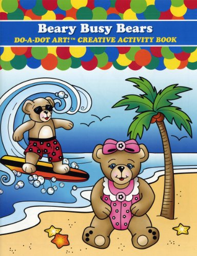 Do A Dot Art Beary Busy Bears Creative Activity Coloring Book
