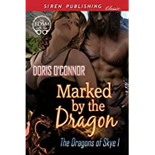 Marked by the Dragon [The Dragons of Skye 1] (Siren Publishing Classic)
