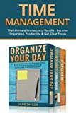 Search : Time Management: The Ultimate Productivity Bundle - Become Organized, Productive & Get Clear Focus (Time Management and Productivity)