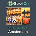 Strollon: The Complete Amsterdam Guide Audiobook by  Strollon Narrated by Tyler Butterworth, Candida Gubbins