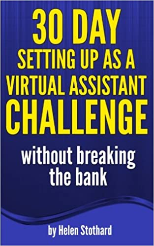 30 Day Setting up as a Virtual Assistant Challenge: Without