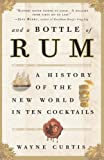 And a Bottle of Rum, Wayne Curtis, 0307338622