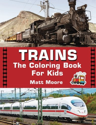 Trains The Coloring Books For  Kids: Exciting Trains For Kids To Color