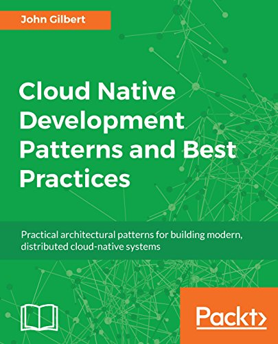 Cloud Native Development Patterns and Best Practices: Practical architectural patterns for building modern, distributed cloud-native systems (Continuous Integration Best Practices)