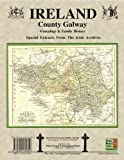County Galway Ireland, Genealogy and Family History Notes from the Irish Archives, Michael C. O'Laughlin, 0940134829