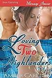 Loving Two Highlanders, Amber Carlton, 160601496X