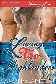 Loving Two Highlanders (Siren Menage Amour)