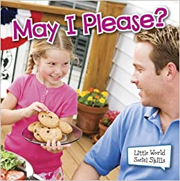 May I Please? (Little World Social Skills)