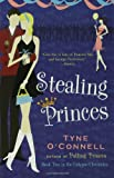 Stealing Princes, Tyne O'Connell, 1582349053