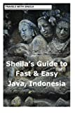 Sheila's Guide to Fast & Easy Java, Indonesia (Sheila's Guides)