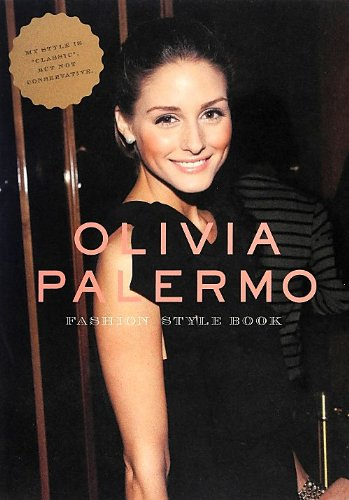 OLIVIA PALERMO-FASHION STYLE BOOK (MARBLE BOOKS Love Fashionista) (2012) ISBN: 4123903509 [Japanese - Style Palermo
