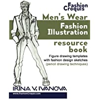 Men's wear fashion illustration resource book: Figure drawing templates with fashion design sketches (pencil drawing techniques) (Fashion Croquis) (Volume 3)