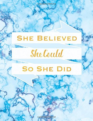 She Believed She Could So She Did Journal Graph Paper: Blue Marble Quote Cover, 8.5 x 11 (Squared Notebooks) pdf epub