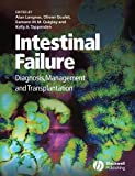 Intestinal Failure - Diagnosis, Management andTransplantation