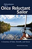 Adventures of a Once Reluctant Sailor, Michele McClintock Sharp, 1610052315