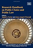 Research Handbook on Public Choice and Public Law, Daniel A. Farber, Anne Joseph O Connell, 1847206743
