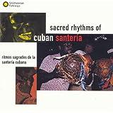 Sacred Rhythms of Cuban Santería