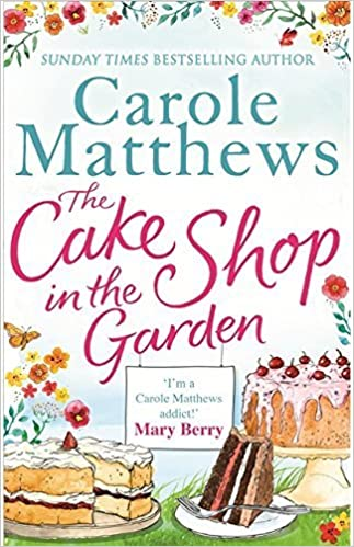 The Cake Shop in the Garden by Carole Matthews (2015-08-04)