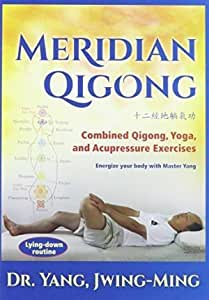Meridian Qigong: Combined Qigong, Yoga, and Acupressure Exercises by Dr. Yang, Jwing-Ming
