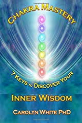 Chakra Mastery: 7 Keys to Discover Your Inner Wisdom Paperback