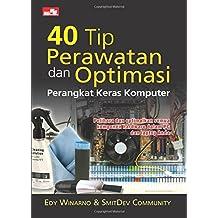 40 Tip Perawatan dan Optimasi Perangkat Keras Komputer (Indonesian Edition)