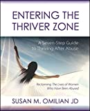 img - for Entering the Thriver Zone: A Seven-Step Guide to Thriving After Abuse book / textbook / text book