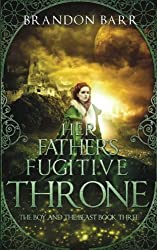 Her Father's Fugitive Throne (Song of the Worlds) (Volume 3)