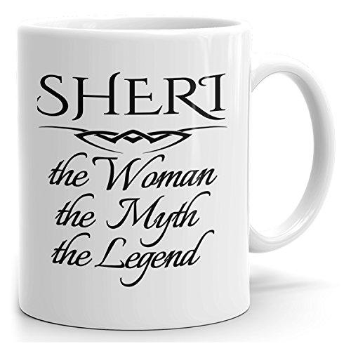 Personal Sheri Mug - The Woman The Myth The Legend - for Coffee, Tea & Chocolate - 15oz White Mug
