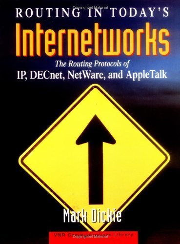 Routing in Today's Internetworks: The Routing Protocols of IP, DECnet, NetWare, and AppleTalk by Mark Dickie (1994-01-04) by Wiley
