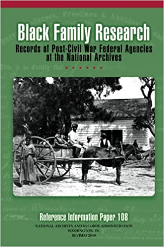 Black family research: records of post-Civil War federal agencies at the National Archives