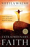 Extraordinary Faith, Sheila Walsh, 0785262911