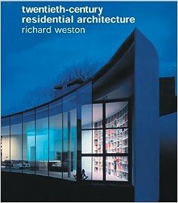 Book Twentieth-Century Residential Architecture by Weston Richard (1999-01-01)