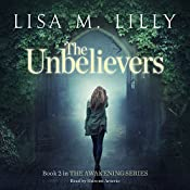The Unbelievers: The Awakening Series, Book 2   Lisa M. Lilly