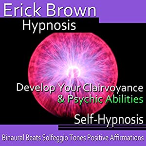 Develop Your Clairvoyance and Psychic Abilities Speech