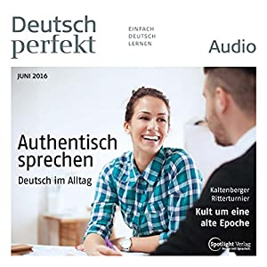 Deutsch perfekt Audio. 6/2016 Hörbuch