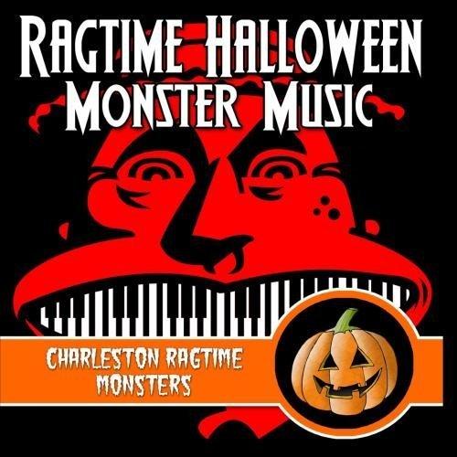 Ragtime Halloween Monster Music by Charleston Ragtime Monsters -