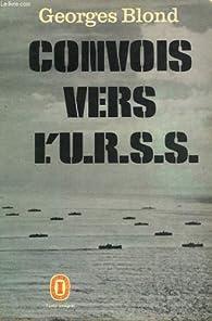 Convois vers l'U.R.S.S. par Georges Blond