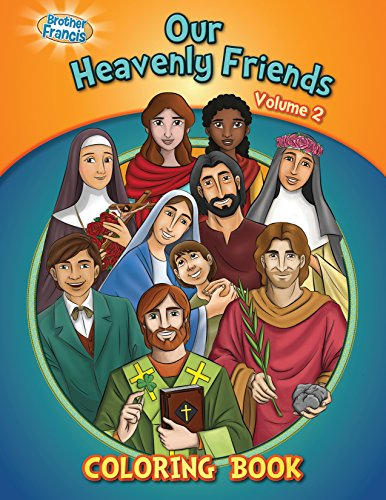 (Our Heavenly Friends V2, Friends of Brothe Francis, catholic Saints, Coloring and Activity Book, Catholic Saints for Kids, The Saints, Catholic Saints for Kids, Bible Stories, Soft Cover)