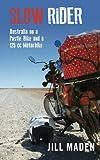 Slow Rider: Australia on a Postie Bike and a 125 cc Motorbike