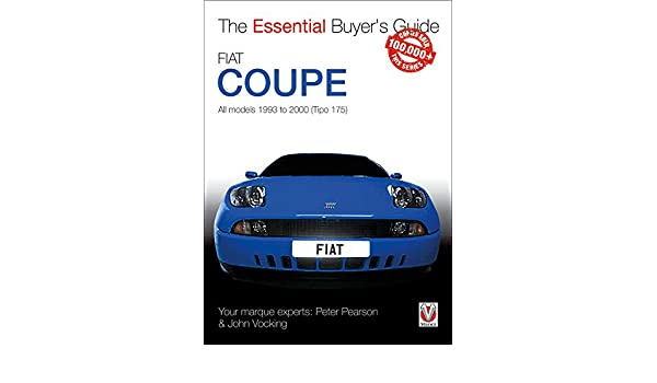 Fiat coup all models 1993 to 2000 tipo 175 essential buyers fiat coup all models 1993 to 2000 tipo 175 essential buyers guide peter pearson john vocking 9781787110236 amazon books fandeluxe Image collections
